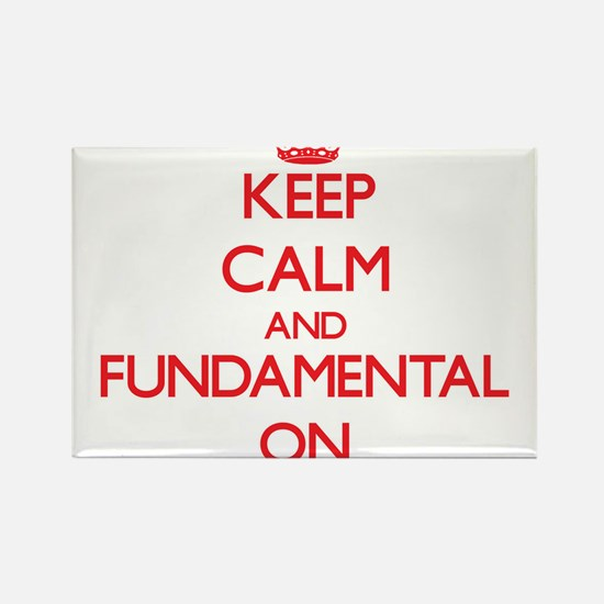 Keep Calm and Fundamental ON Magnets
