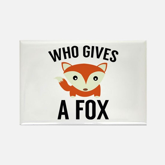 Who Gives A Fox Rectangle Magnet