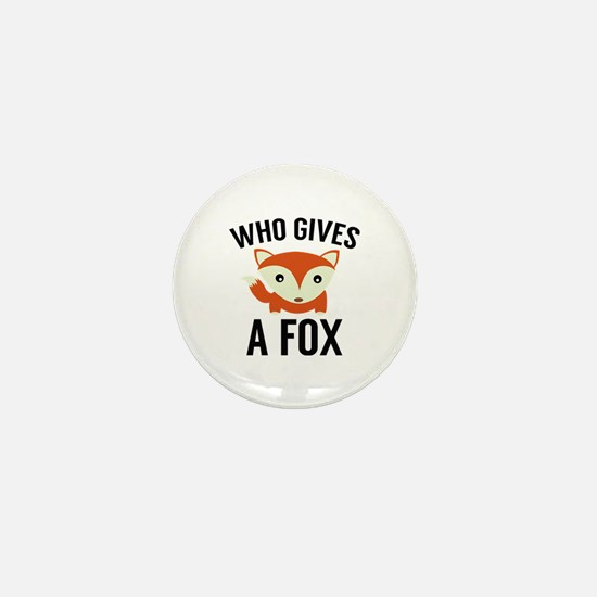 Who Gives A Fox Mini Button