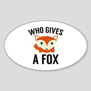 Who Gives A Fox Sticker (Oval)