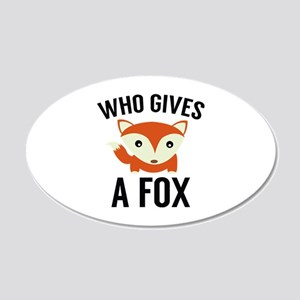 Who Gives A Fox 22x14 Oval Wall Peel