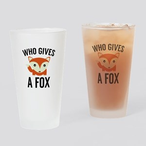 Who Gives A Fox Drinking Glass