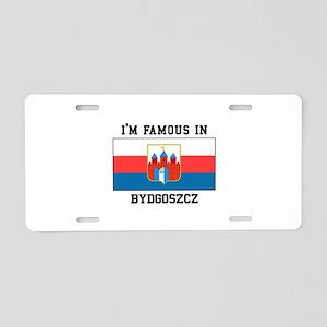 I'M Famous In Bydgoszcz Aluminum License Plate