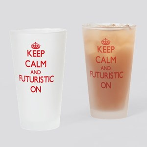 Keep Calm and Futuristic ON Drinking Glass