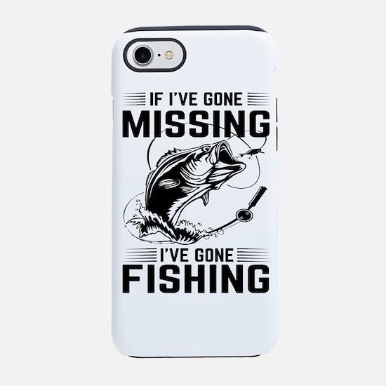 If I've Gone Missing Fishing iPhone 7 Tough Case