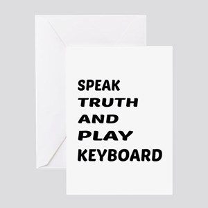 Speak Truth And Play Keyboard Greeting Card