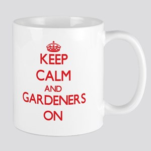 Keep Calm and Gardeners ON Mugs