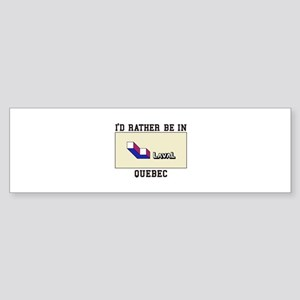 I'd rather Be In Ouebec Bumper Sticker