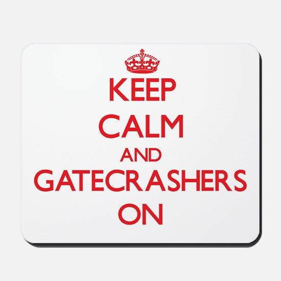 Keep Calm and Gatecrashers ON Mousepad