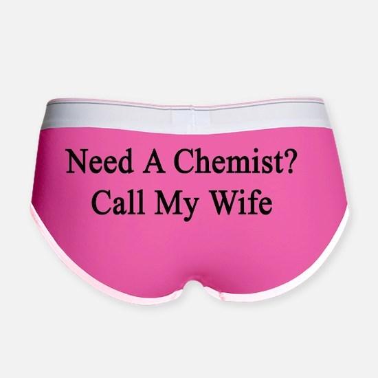 Need A Chemist? Call My Wife  Women's Boy Brief