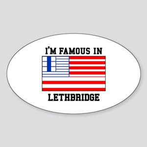 I'M Famous In Lethbridge Sticker