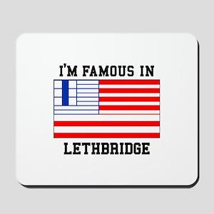I'M Famous In Lethbridge Mousepad