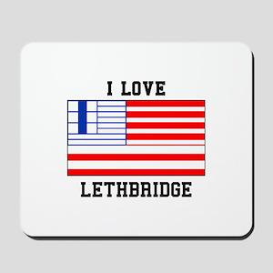 I Love Lethbridge Mousepad