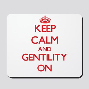 Keep Calm and Gentility ON Mousepad