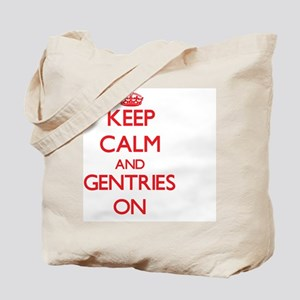Keep Calm and Gentries ON Tote Bag