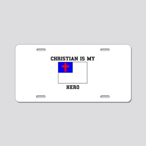 Christian Is My Hero Aluminum License Plate