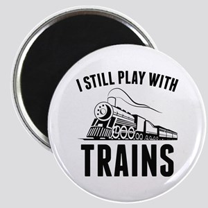 I Still Play With Trains Magnet