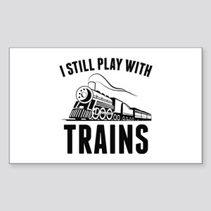 I Still Play With Trains Sticker (Rectangle)