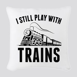 I Still Play With Trains Woven Throw Pillow