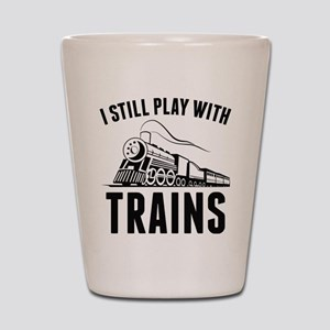 I Still Play With Trains Shot Glass