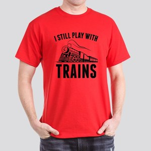 I Still Play With Trains Dark T-Shirt