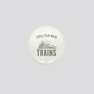 I Still Play With Trains Mini Button
