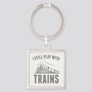 I Still Play With Trains Square Keychain