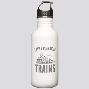 I Still Play With Trains Stainless Water Bottle 1.