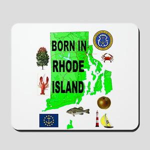 RHODE ISLAND BORN Mousepad