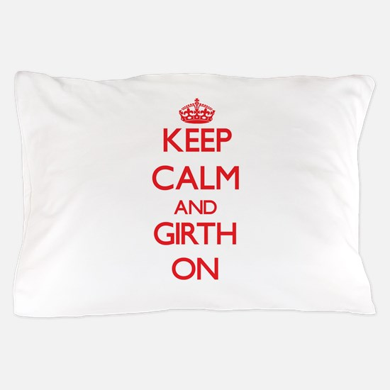 Keep Calm and Girth ON Pillow Case