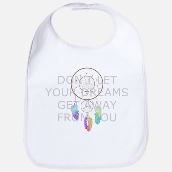 Don't Let Your Dreams Get Away From You Bib