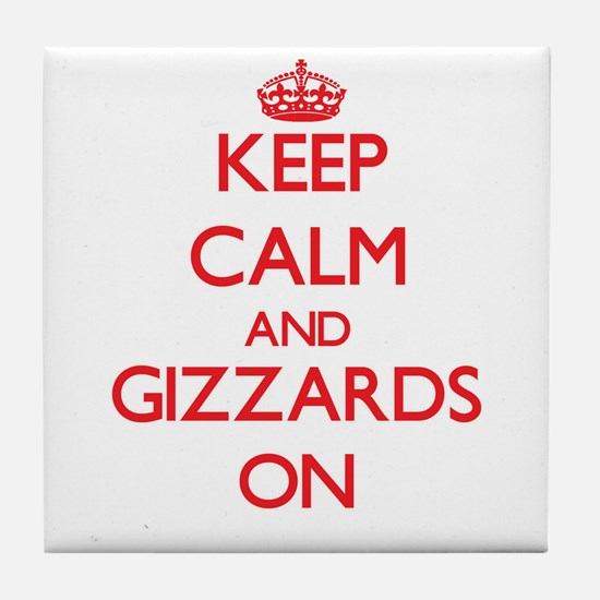 Keep Calm and Gizzards ON Tile Coaster