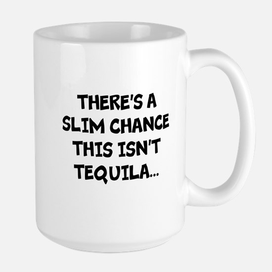 Slim chance this isnt tequila... Mugs