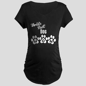 Worlds Best Dog Mom Maternity T-Shirt