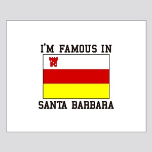 I'M Famous In Santa Barbara Posters