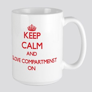Keep Calm and Glove Compartmenst ON Mugs