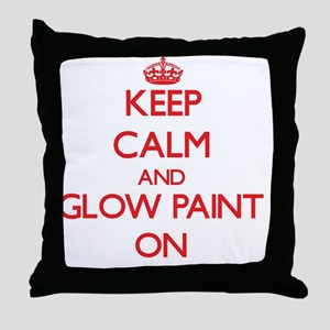 Keep Calm and Glow Paint ON Throw Pillow