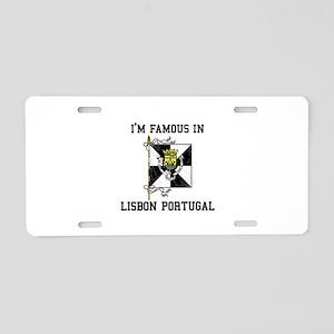 I'm Famaous in Lisbon Portugal Aluminum License Pl
