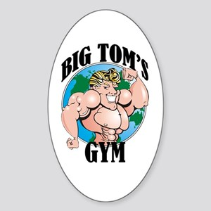 Big Tom's Gym Oval Sticker
