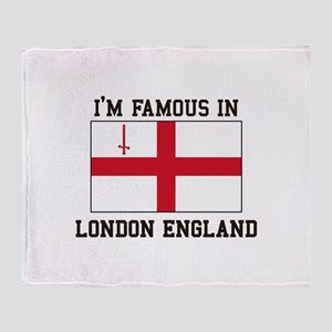 I'm Famous in London England Throw Blanket