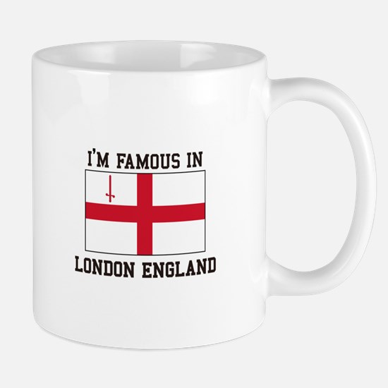 I'm Famous in London England Mugs
