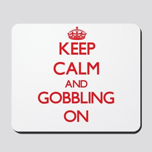 Keep Calm and Gobbling ON Mousepad