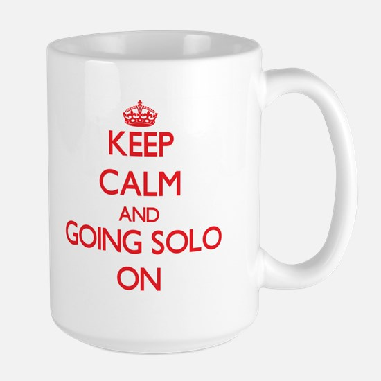 Keep Calm and Going Solo ON Mugs