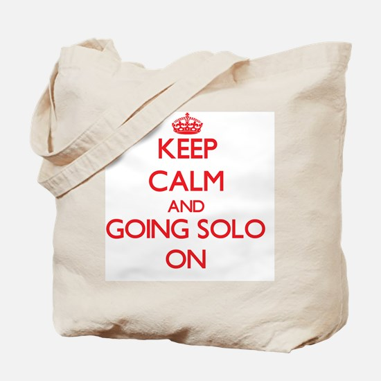 Keep Calm and Going Solo ON Tote Bag