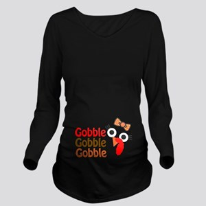 Gobble, gobble, gobble Long Sleeve Maternity T-Shi