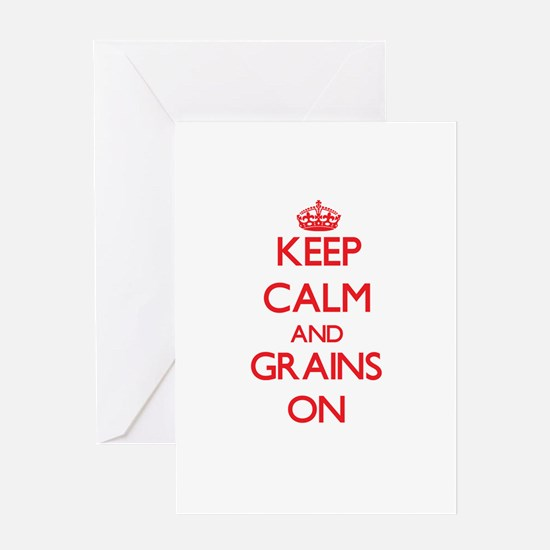 Keep Calm and Grains ON Greeting Cards