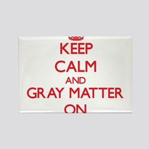 Keep Calm and Gray Matter ON Magnets