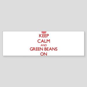 Keep Calm and Green Beans ON Bumper Sticker