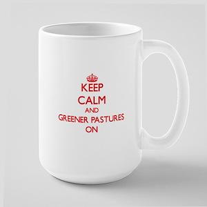 Keep Calm and Greener Pastures ON Mugs