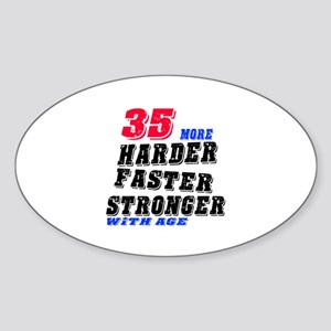 35 More Harder Faster Stronger With Sticker (Oval)